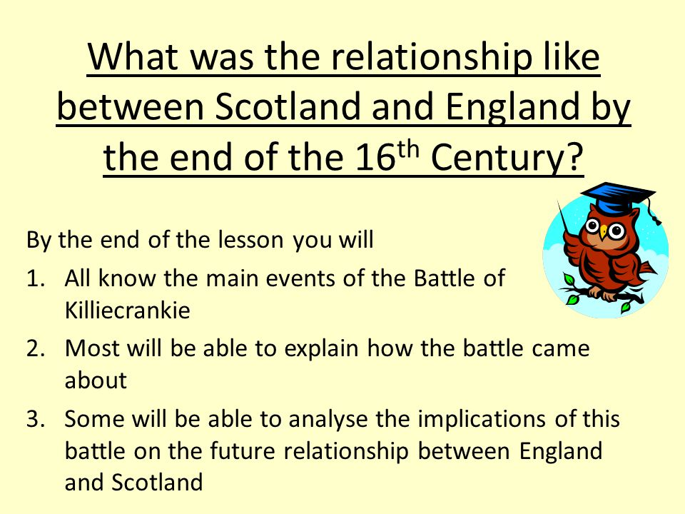 What was the relationship like between Scotland and England by the end of the 16th Century