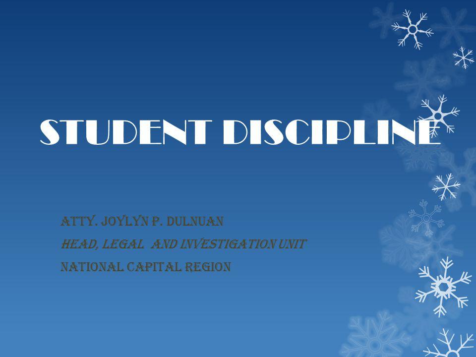 STUDENT DISCIPLINE ATTY. JOYLYN P. DULNUAN