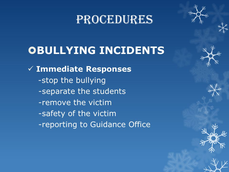 PROCEDURES BULLYING INCIDENTS Immediate Responses -stop the bullying