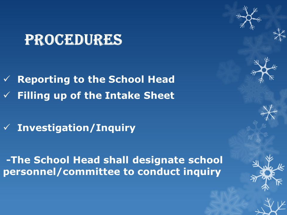 PROCEDURES Reporting to the School Head Filling up of the Intake Sheet