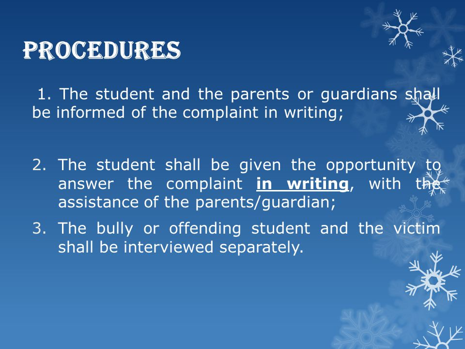 Procedures 1. The student and the parents or guardians shall be informed of the complaint in writing;