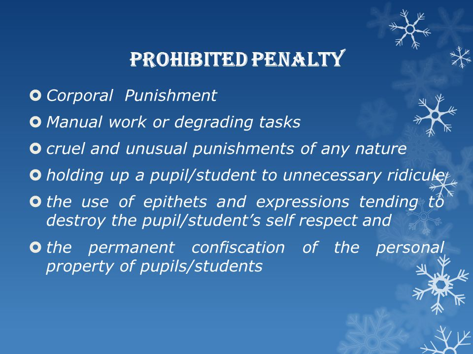 Prohibited Penalty Corporal Punishment Manual work or degrading tasks