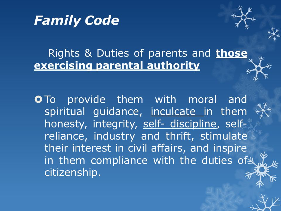Family Code Rights & Duties of parents and those exercising parental authority.