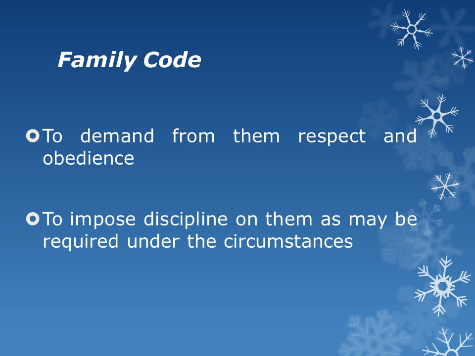 Family Code To demand from them respect and obedience