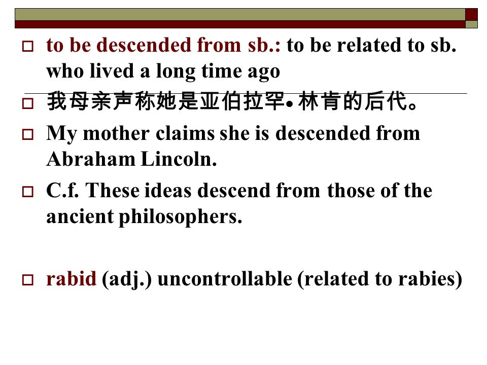 to be descended from sb. : to be related to sb
