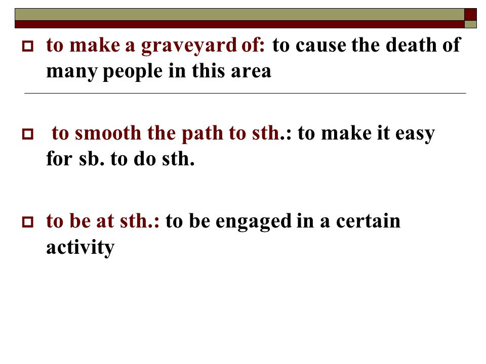 to make a graveyard of: to cause the death of many people in this area