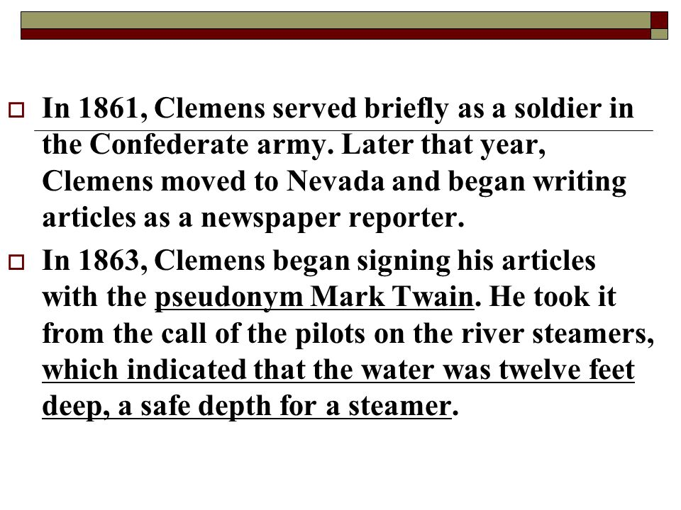 In 1861, Clemens served briefly as a soldier in the Confederate army