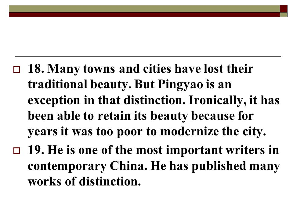 18. Many towns and cities have lost their traditional beauty