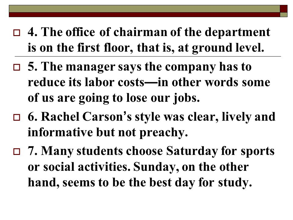 4. The office of chairman of the department is on the first floor, that is, at ground level.