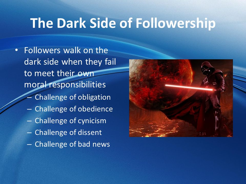 The Dark Side of Followership