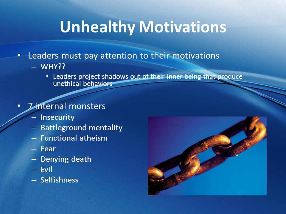 Unhealthy Motivations