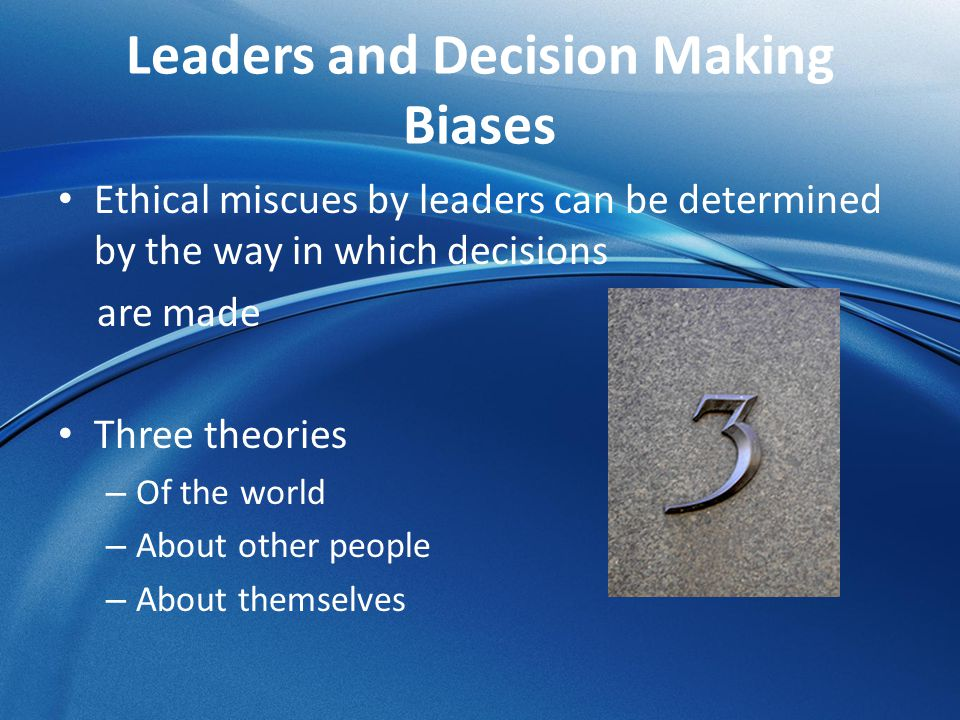 Leaders and Decision Making Biases