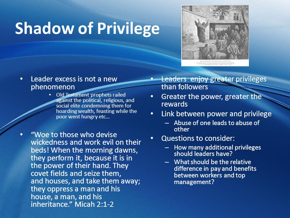 Shadow of Privilege Leader excess is not a new phenomenon