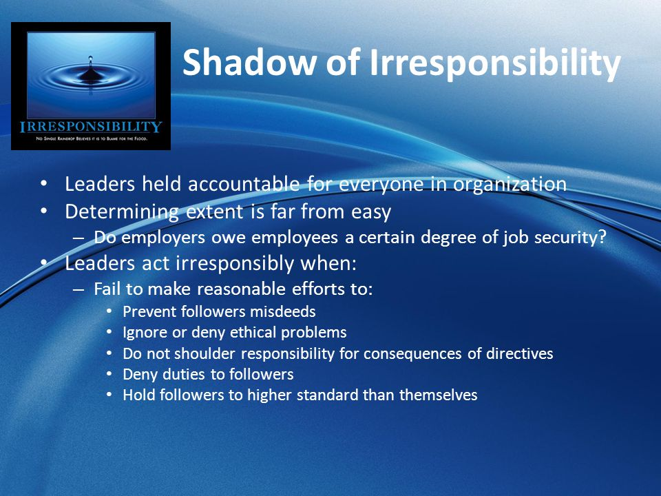 Shadow of Irresponsibility