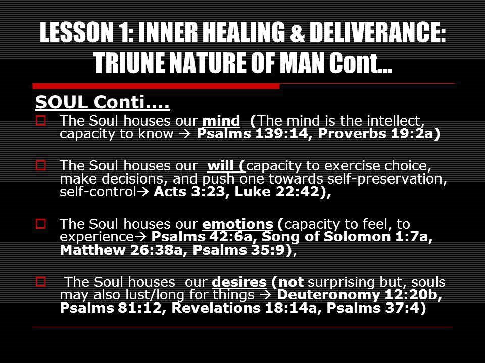 LESSON 1: INNER HEALING & DELIVERANCE: TRIUNE NATURE OF MAN Cont…