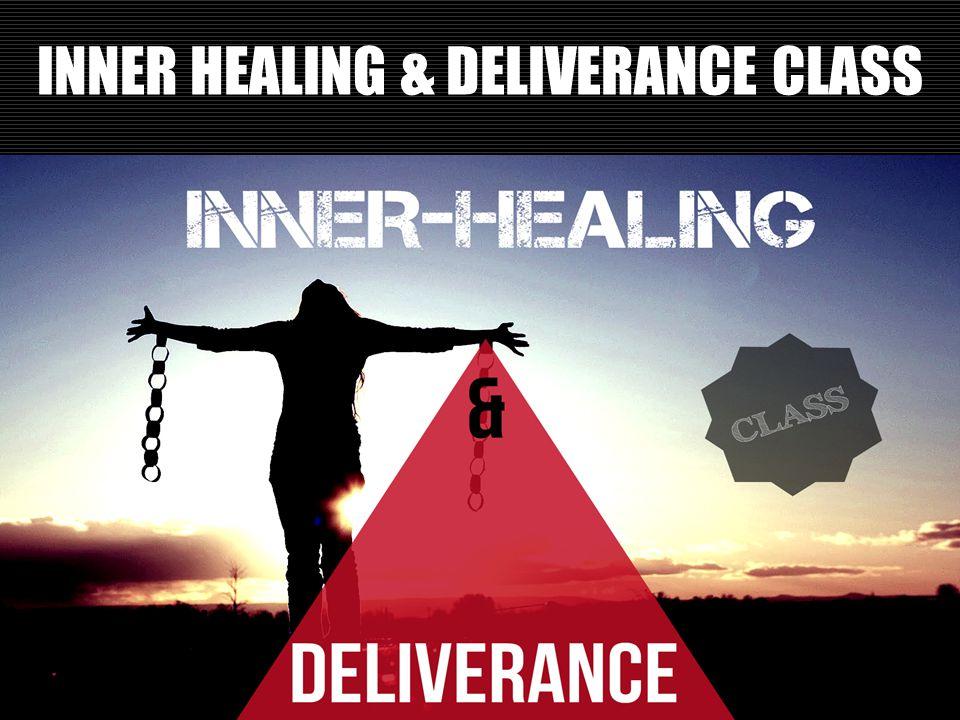 INNER HEALING & DELIVERANCE CLASS