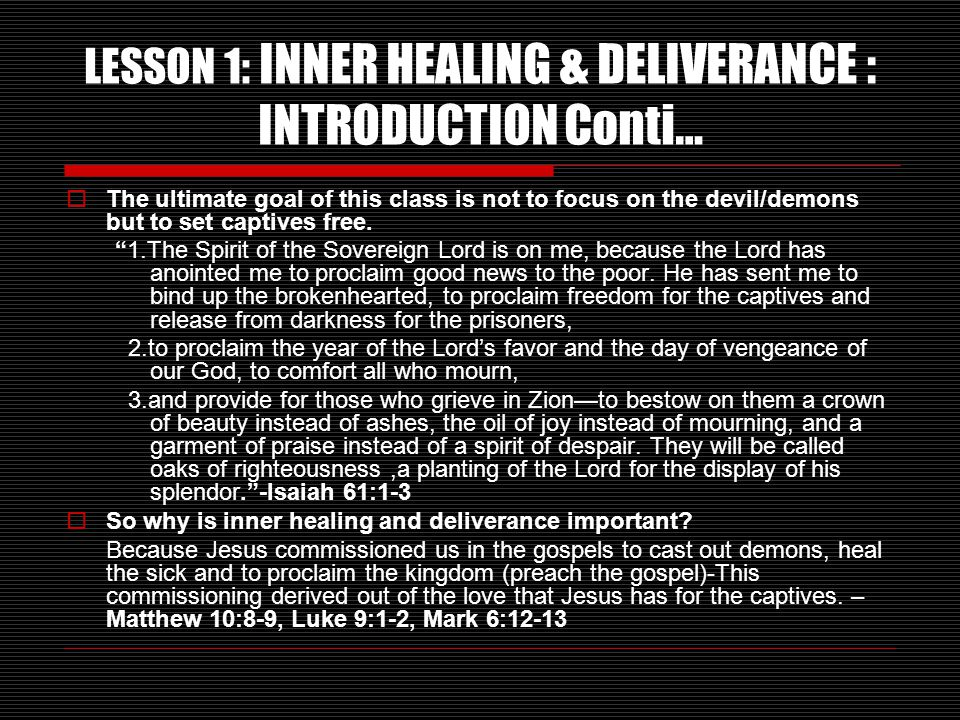 LESSON 1: INNER HEALING & DELIVERANCE : INTRODUCTION Conti…
