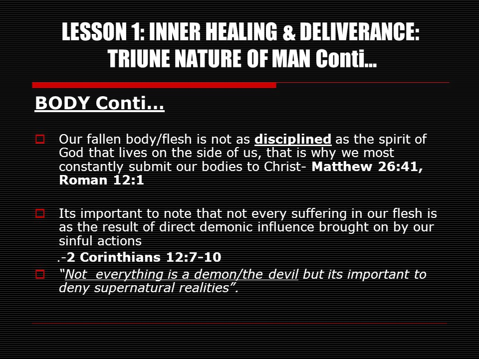 LESSON 1: INNER HEALING & DELIVERANCE: TRIUNE NATURE OF MAN Conti…