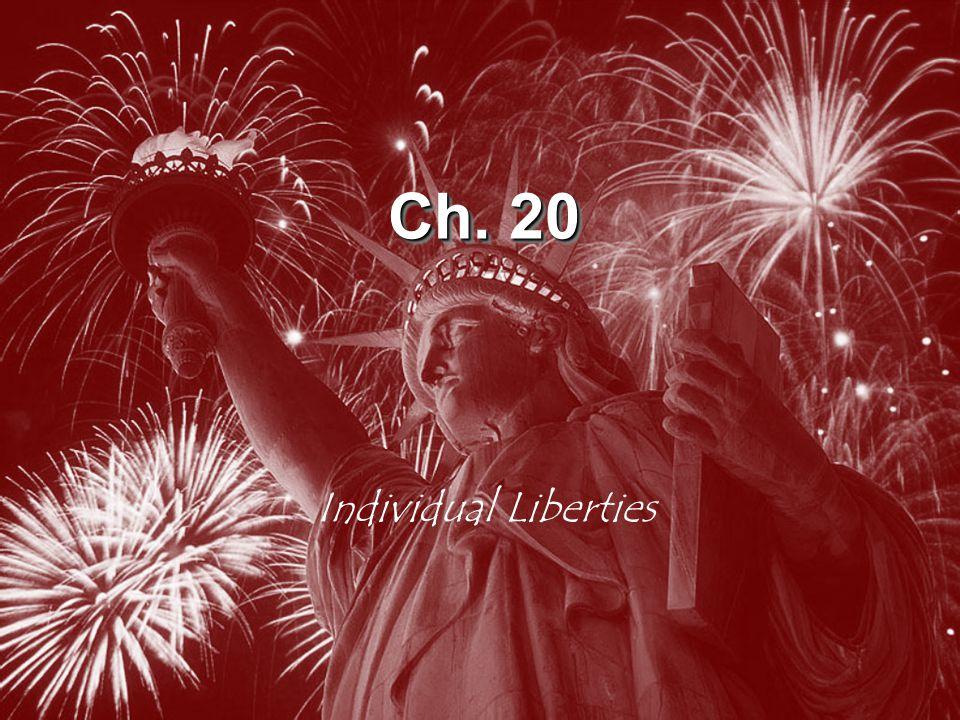 Ch. 20 Individual Liberties