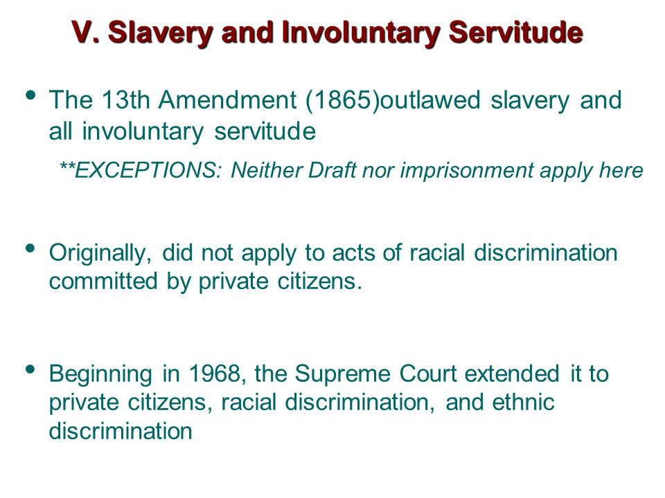V. Slavery and Involuntary Servitude
