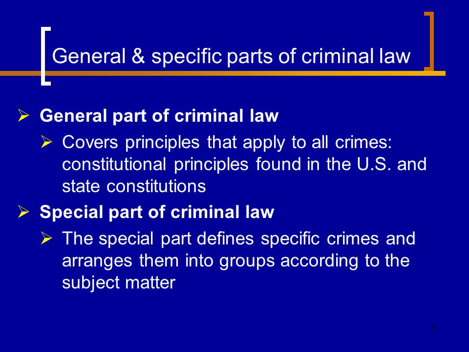 General & specific parts of criminal law