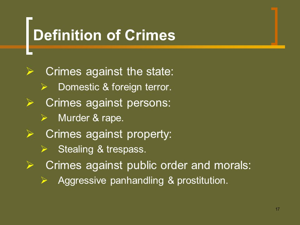 Definition of Crimes Crimes against the state: Crimes against persons: