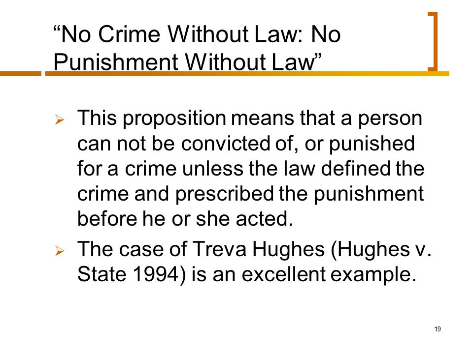 No Crime Without Law: No Punishment Without Law