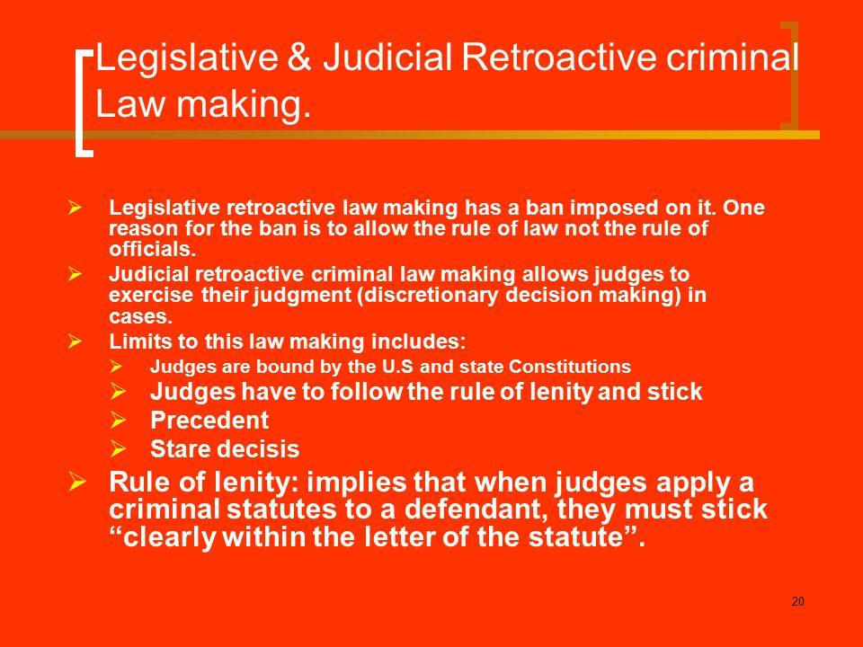 Legislative & Judicial Retroactive criminal Law making.