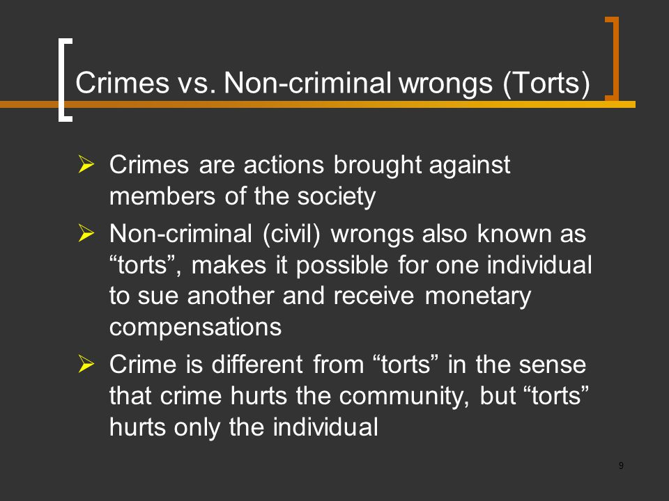 Crimes vs. Non-criminal wrongs (Torts)