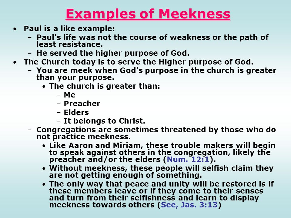 Examples of Meekness Paul is a like example: