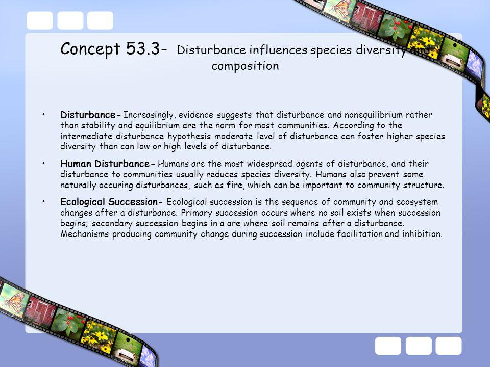 Concept 53.3- Disturbance influences species diversity and composition