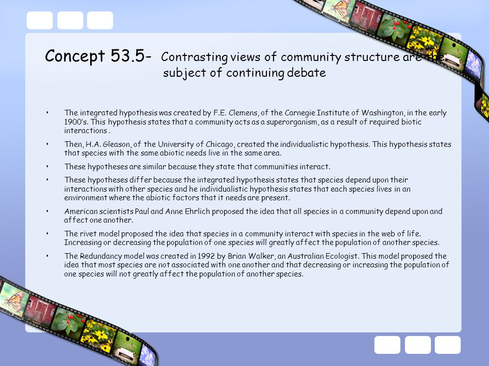 Concept 53.5- Contrasting views of community structure are the subject of continuing debate
