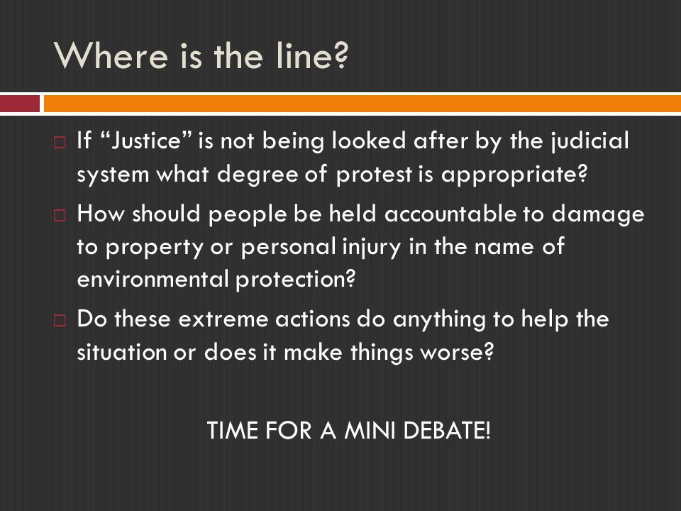 Where is the line If Justice is not being looked after by the judicial system what degree of protest is appropriate