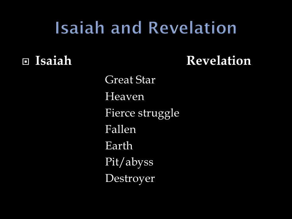 Isaiah and Revelation Isaiah Revelation Great Star Fierce struggle