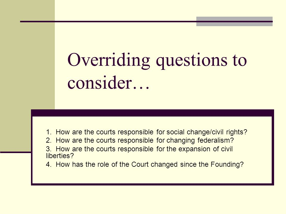 Overriding questions to consider…