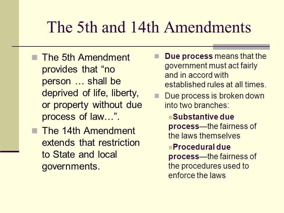 The 5th and 14th Amendments