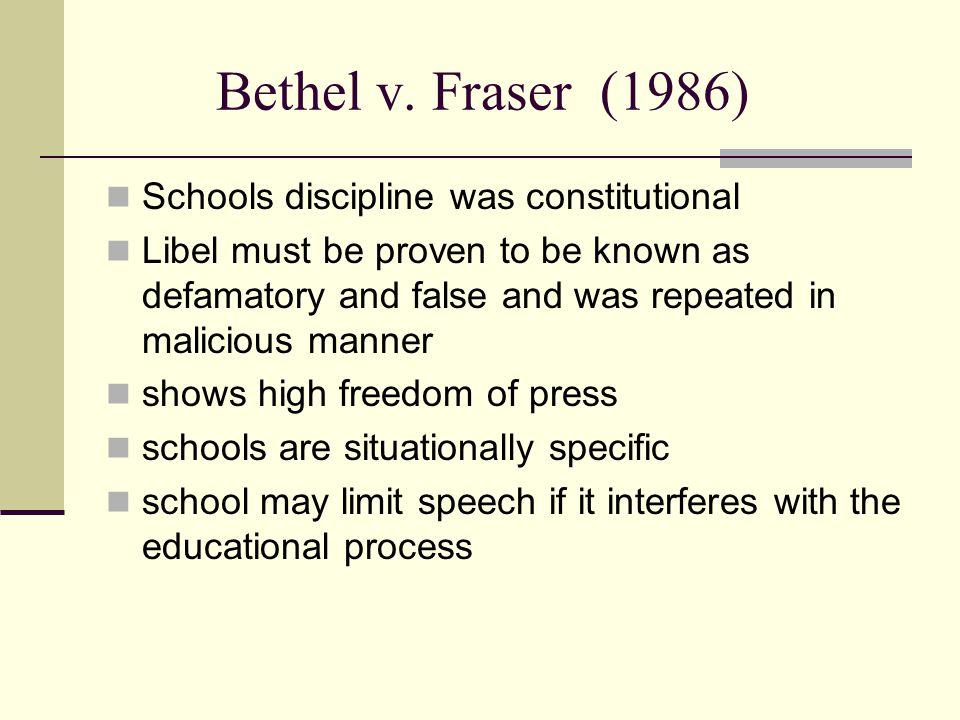 Bethel v. Fraser (1986) Schools discipline was constitutional