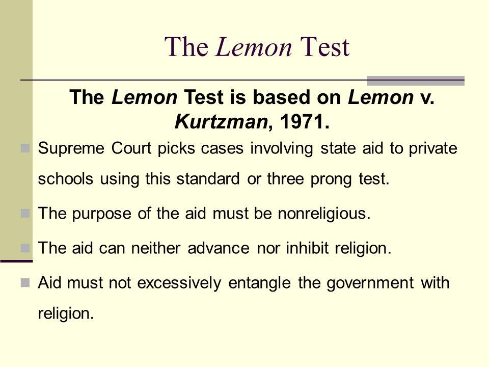 The Lemon Test is based on Lemon v. Kurtzman, 1971.