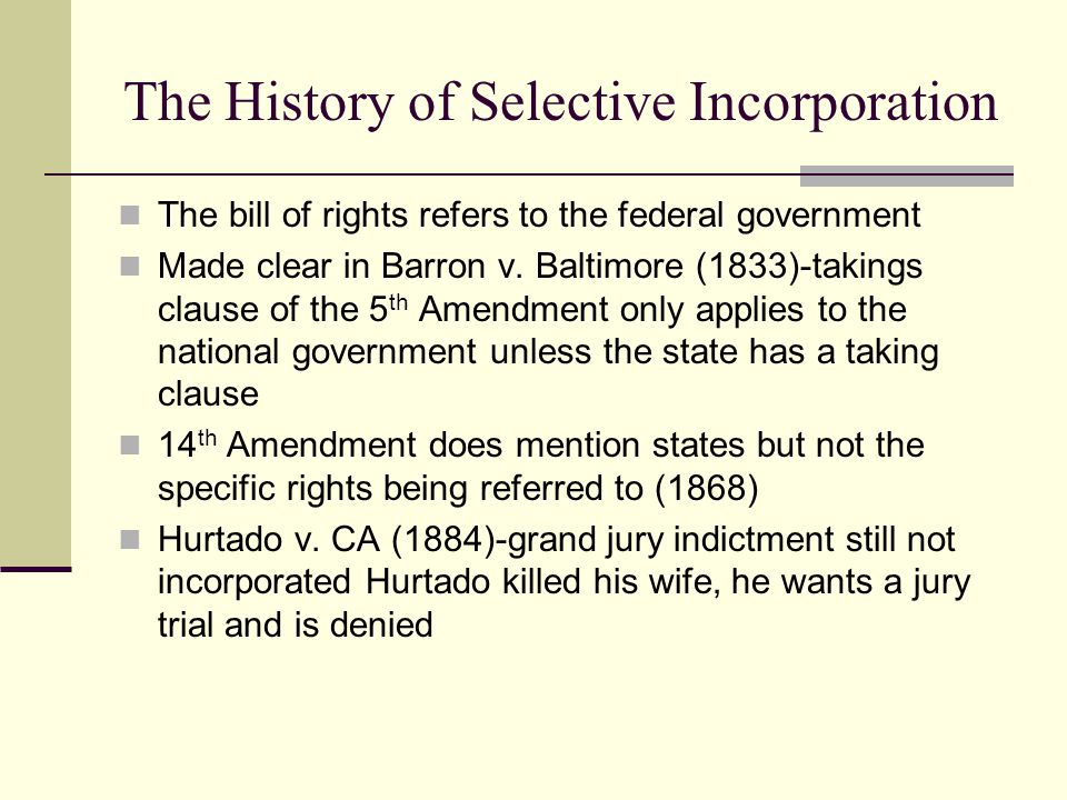 The History of Selective Incorporation