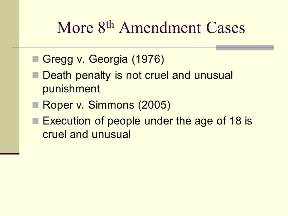 More 8th Amendment Cases