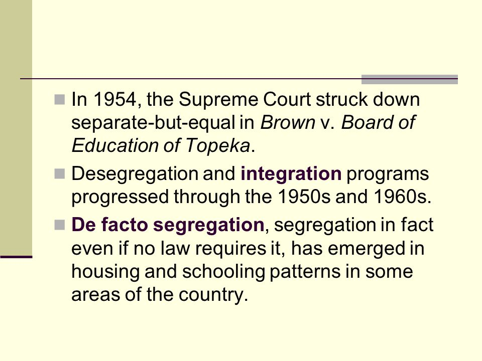 In 1954, the Supreme Court struck down separate-but-equal in Brown v