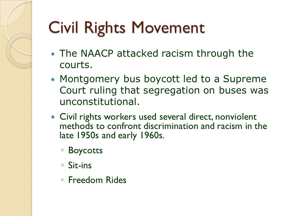 Civil Rights Movement The NAACP attacked racism through the courts.