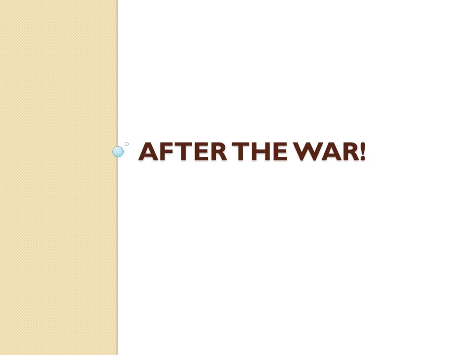 After the war!