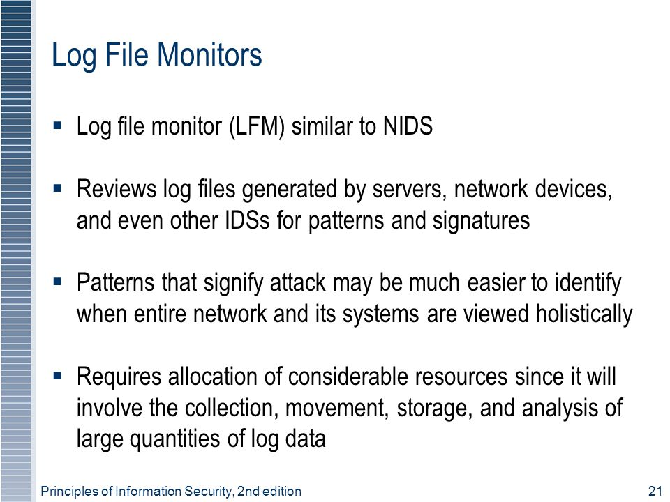 Log File Monitors Log file monitor (LFM) similar to NIDS