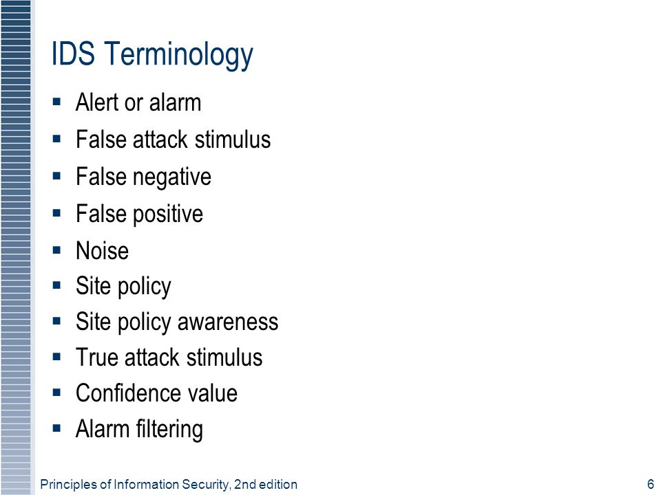 IDS Terminology Alert or alarm False attack stimulus False negative