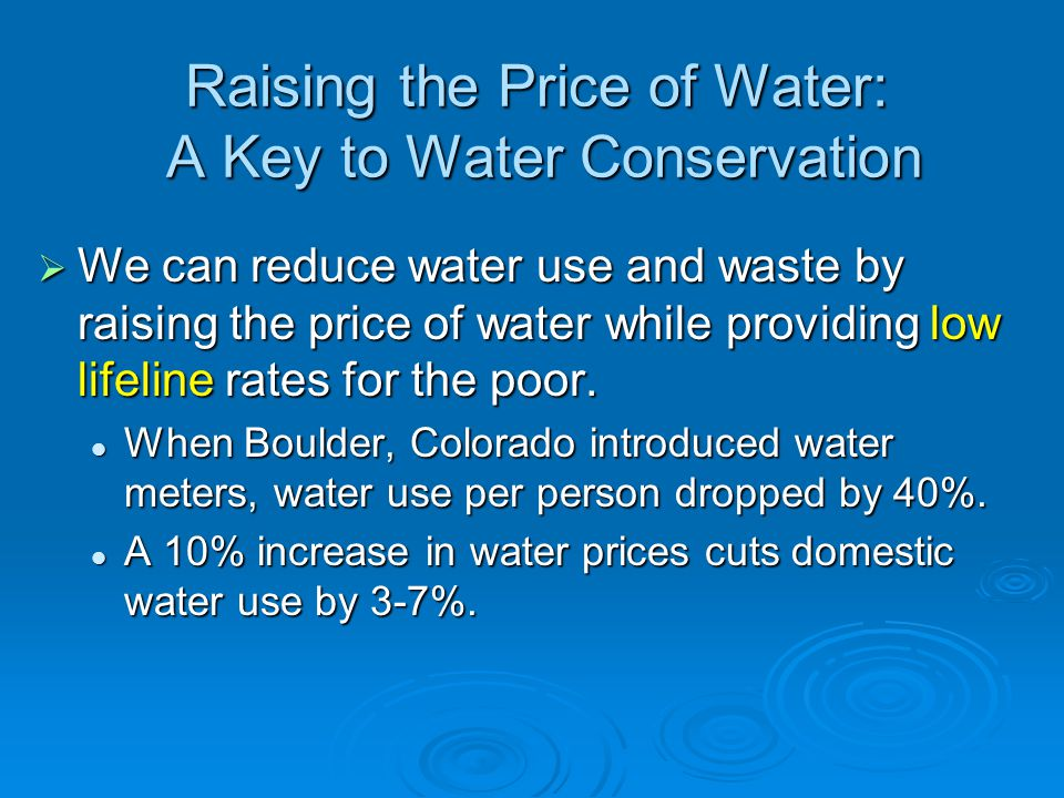 Raising the Price of Water: A Key to Water Conservation