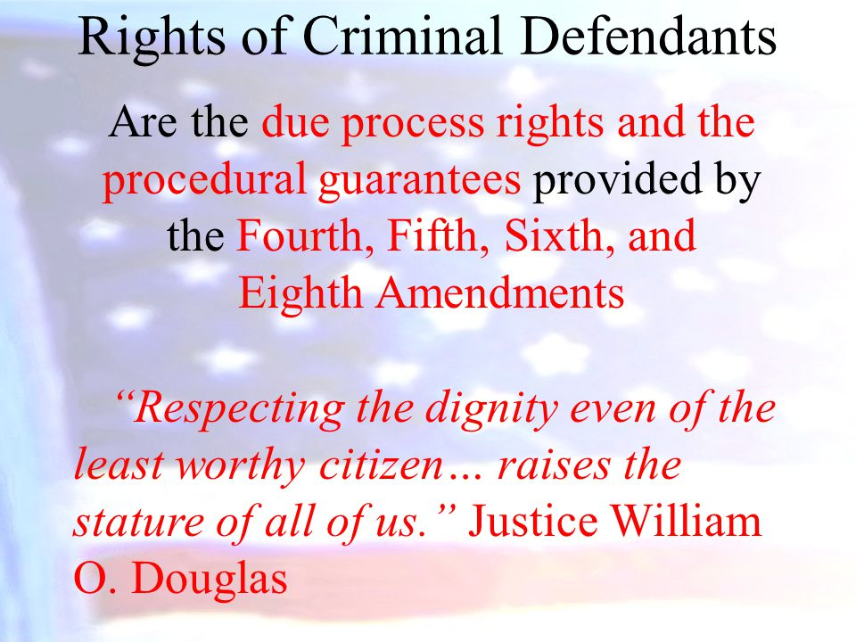 rights guaranteed to criminal defendants The sixth amendment guarantees public trials in criminal cases this is an  important right, because the presence in courtrooms of a defendant's family and.