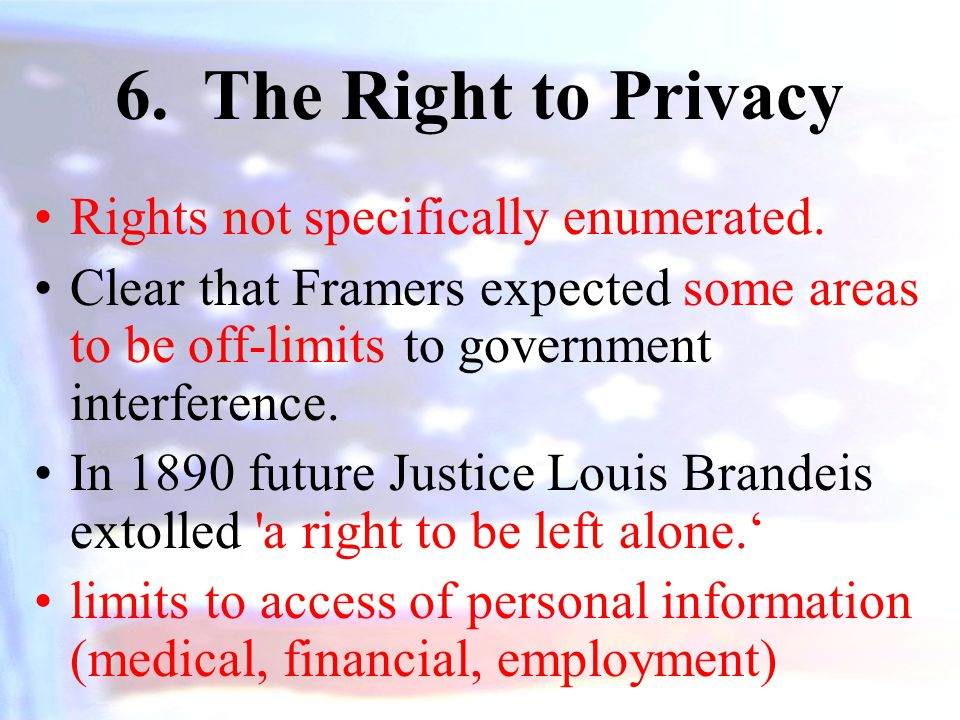 The Right to Privacy Rights not specifically enumerated.