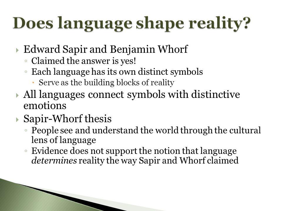 Does language shape reality