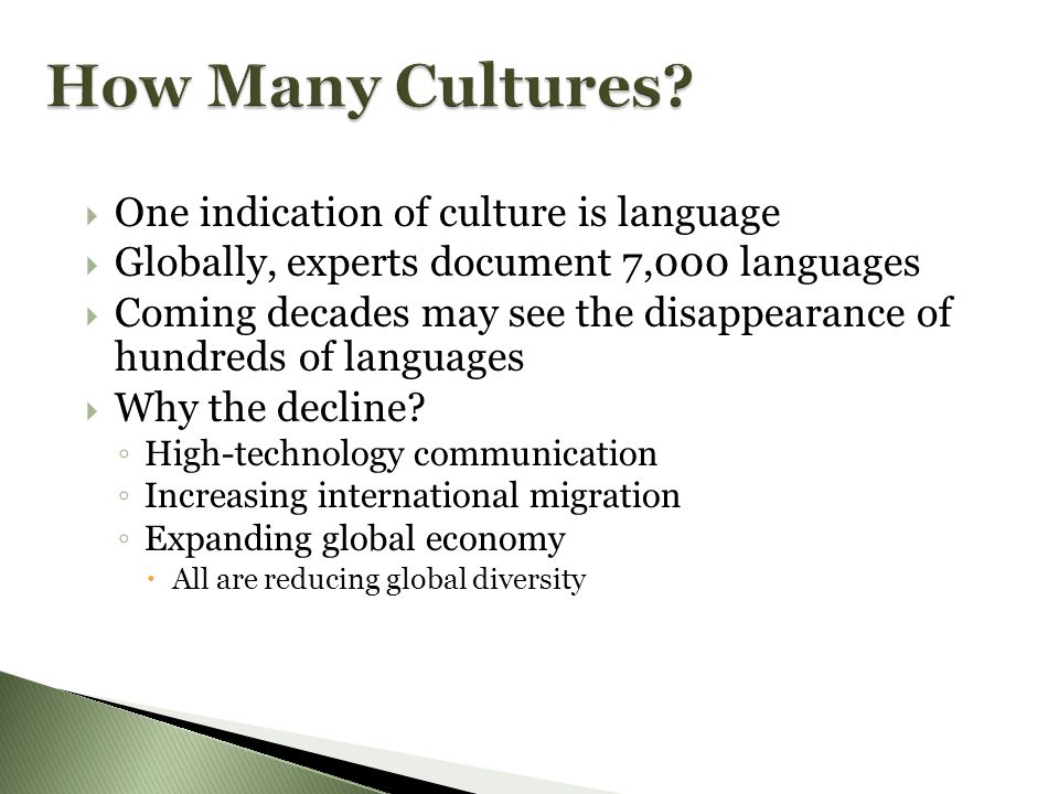 How Many Cultures One indication of culture is language